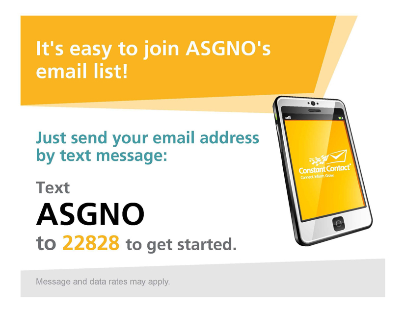 Text ASGNO to 22828 Join Our Email List